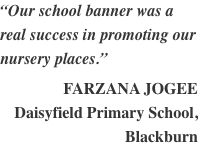 """Our school banner was a real success in promoting our nursery"